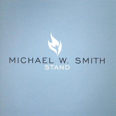Stand CD  -     By: Michael W. Smith