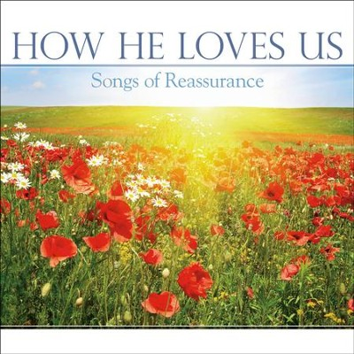 How He Loves Us: Songs of Reassurance   -
