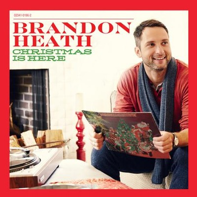 Christmas Is Here   -     By: Brandon Heath