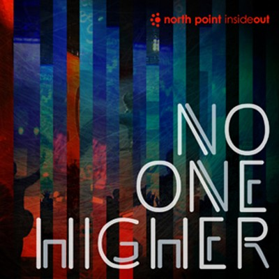 No One Higher   -     By: North Point InsideOut