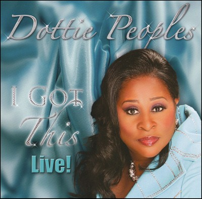 I Got This-Live!   -     By: Dottie Peoples