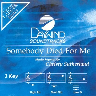 Somebody Died For Me, Accompaniment CD   -     By: Christy Sutherland