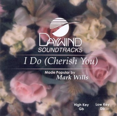 I Do (Cherish You), Accompaniment CD   -     By: Mark Wills
