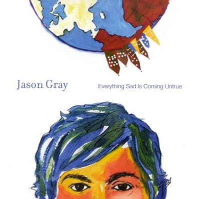 Everything Sad Is Coming Untrue CD   -     By: Jason Gray