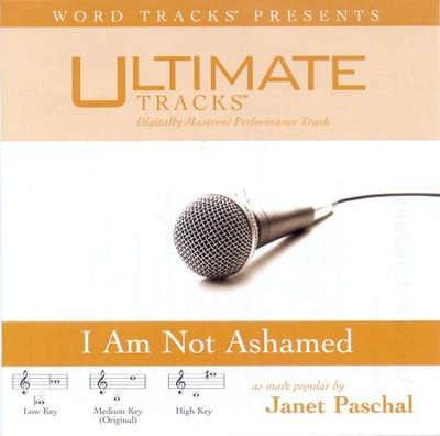 I Am Not Ashamed - High key performance track w/ background vocals  [Music Download] -     By: Janet Paschal
