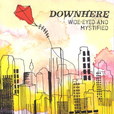 Wide-Eyed and Mystified CD   -     By: Downhere
