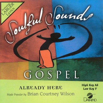 Already Here, Accompaniment CD   -     By: Brian Courtney Wilson