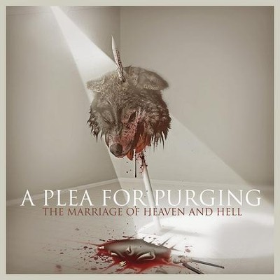 The Marriage of Heaven and Hell   -     By: A Plea for Purging