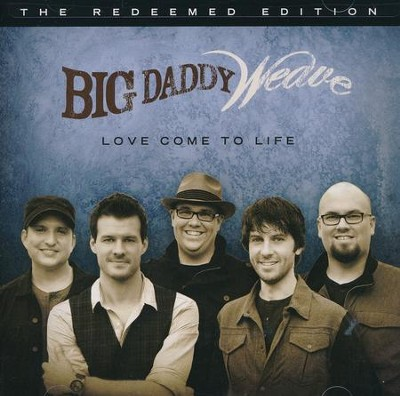 Love Come to Life: The Redeemed Edition   -     By: Big Daddy Weave