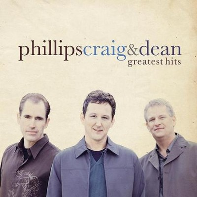 Greatest Hits CD  -     By: Phillips Craig & Dean