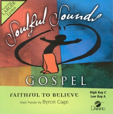 Faithful To Believe, Accompaniment CD   -     By: Byron Cage