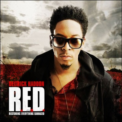 R.E.D. Restoring Everything Damaged   -     By: Deitrick Haddon