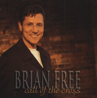 Call Of The Cross CD   -     By: Brian Free & Assurance