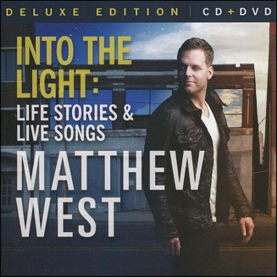 Into the Light: Life Stories & Live Songs, Deluxe  Edition  -     By: Matthew West