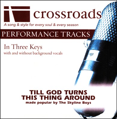 Till God Turns This Thing Around, Acc CD   -     By: The Skyline Boys