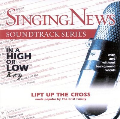 Lift Up The Cross, Accompaniment CD   -     By: The Crist Family