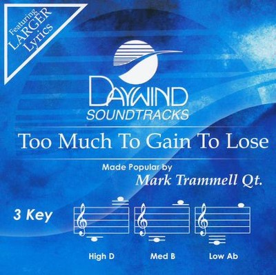 Too Much To Gain To Lose Acc, CD  -     By: Mark Trammell Trio