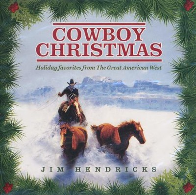 Cowboy Christmas: Holiday Favorites from the Great American West  -     By: Jim Hendricks