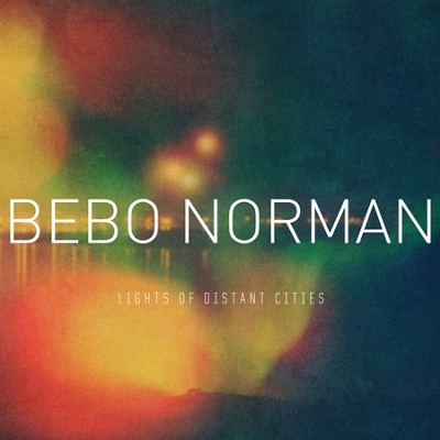 Lights of Distant Cities   -     By: Bebo Norman