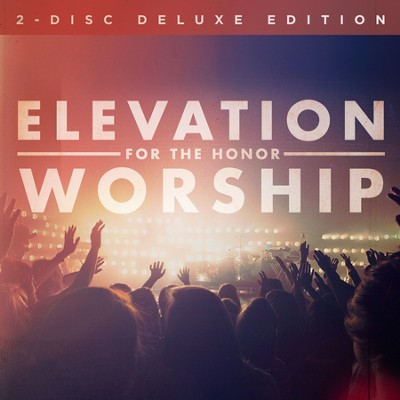For the Honor, Deluxe Edition--2 CDs   -     By: Elevation Worship