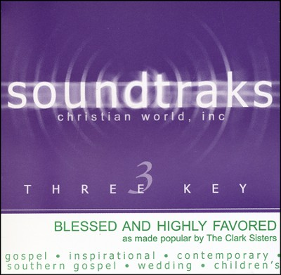 Blessed And Highly Favored, Accompaniment CD   -     By: The Clark Sisters