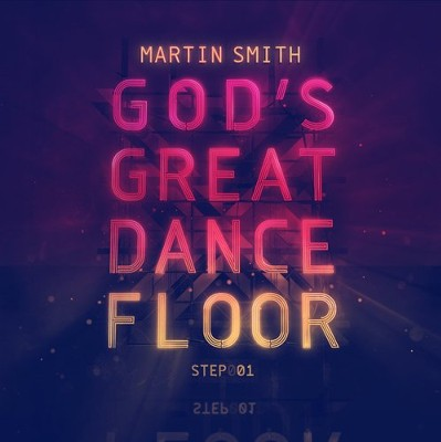 God's Great Dance Floor Step 1   -     By: Martin Smith