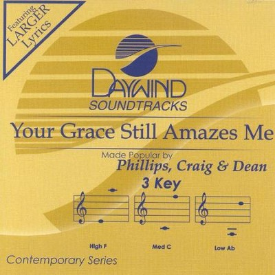 Your Grace Still Amazes Me, Accompaniment CD   -     By: Phillips Craig & Dean