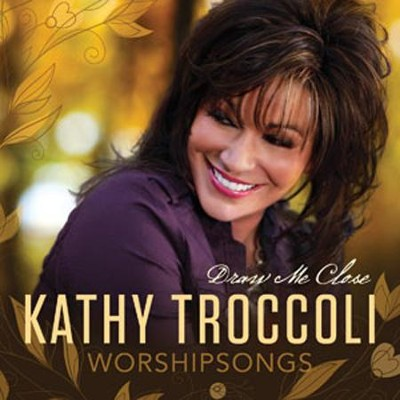 Worshipsongs: Draw Me Close   -     By: Kathy Troccoli