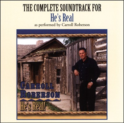He's Real - CD Soundtrack  -     By: Carroll Roberson