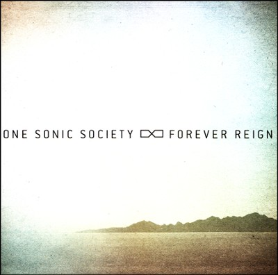 Forever Reign, CD   -     By: one sonic society
