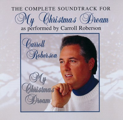 My Christmas Dream - CD Soundtrack  -     By: Carroll Roberson