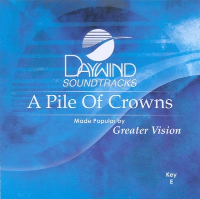 A Pile Of Crowns, Accompaniment CD   -     By: Greater Vision