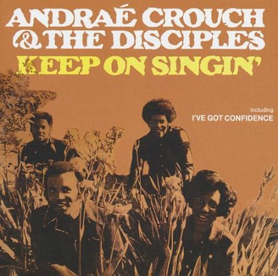 Keep On Singing   -     By: Andrae Crouch