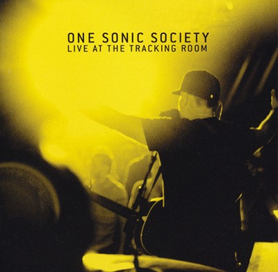 Live at the Tracking Room   -     By: One Sonic Society