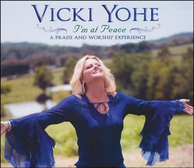 I'm at Peace   -     By: Vicki Yohe
