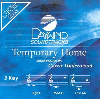 Temporary Home, Accompaniment CD   -     By: Carrie Underwood