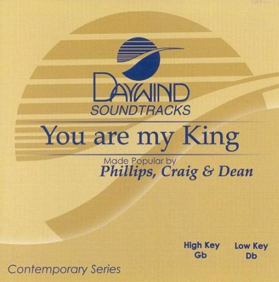 You Are My King, Accompaniment CD   -     By: Phillips Craig & Dean