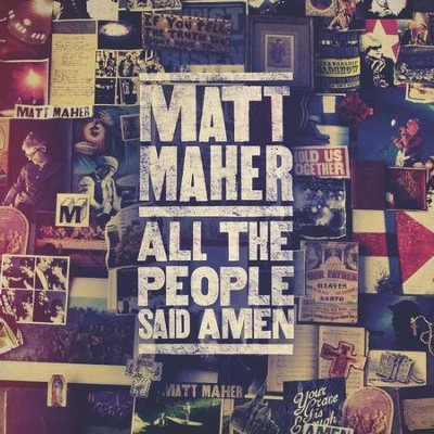 All The People Said Amen  [Music Download] -     By: Matt Maher