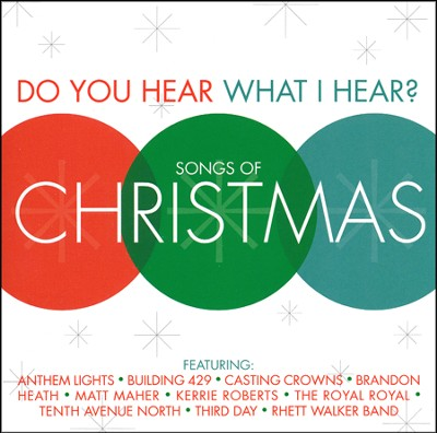 Do You Hear What I Hear? Songs of Christmas   -