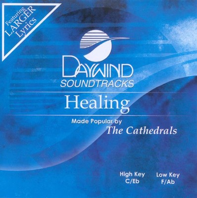 Healing, Accompaniment CD   -     By: The Cathedrals