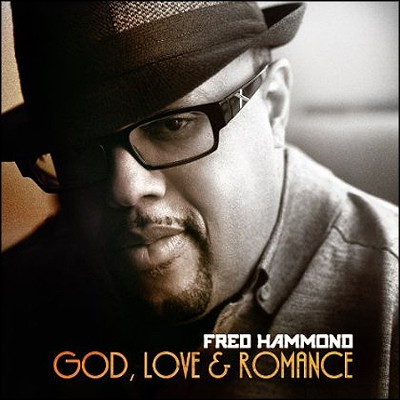 God, Love & Romance   -     By: Fred Hammond