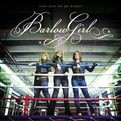 How Can We Be Silent CD  -     By: BarlowGirl