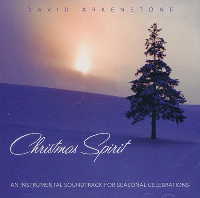 Christmas Spirit: An Instrumental Soundtrack for   Seasonal Celebrations  -     By: David Arkenstone