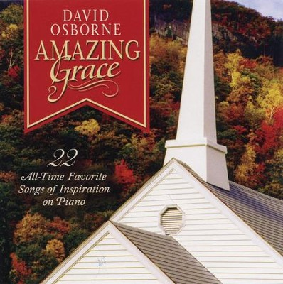 Amazing Grace: 22 All-Time Favorite Songs of   Inspiration on Piano  -     By: David Osborne