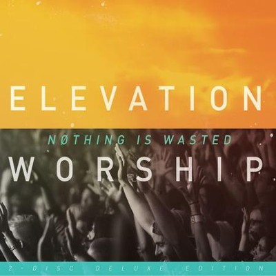 Nothing Is Wasted (Double CD)   -     By: Elevation Worship