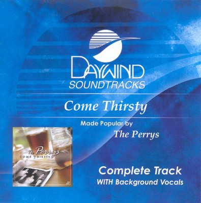 Come Thirsty, Complete CD Tracks   -     By: The Perrys