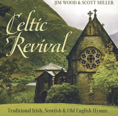 Celtic Revival: Traditional Irish, Scottish, & Old English Hymns  -     By: Jim Wood