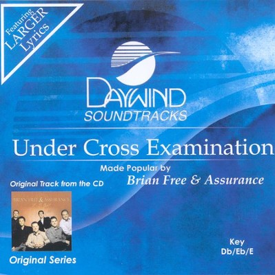 Under Cross Examination, Accompaniment CD   -     By: Brian Free & Assurance