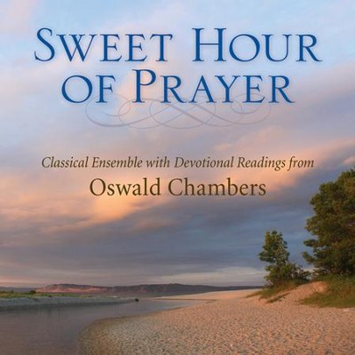 Sweet Hour of Prayer: Classical Ensemble with Devotional Readings from Oswald Chambers  -