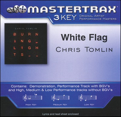 White Flag   -     By: Chris Tomlin